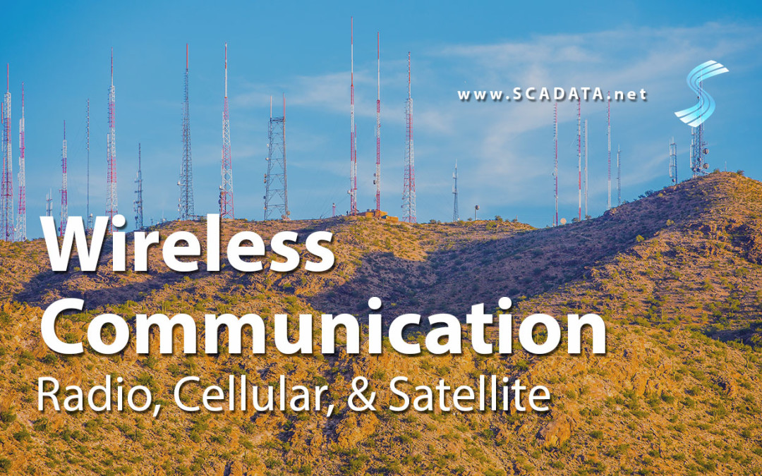 Wireless Communication for Your SCADA System: Radio vs Cellular vs Satellite