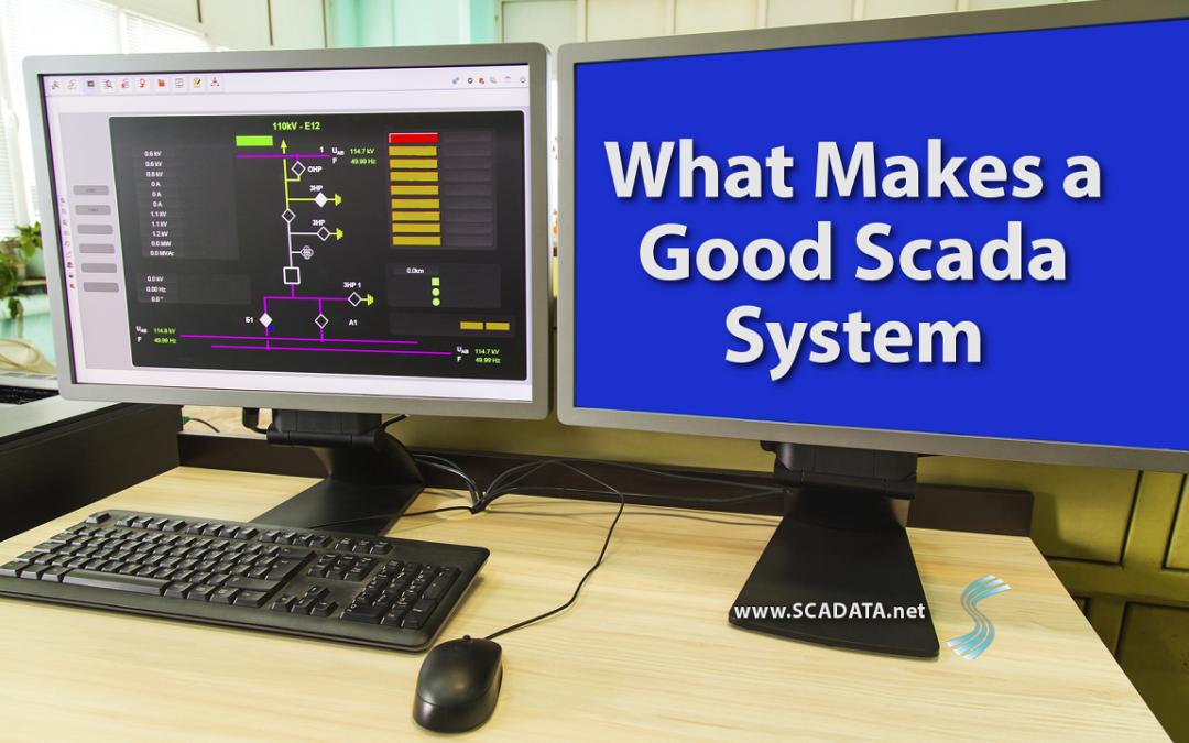 What Makes a Good SCADA System SCADA Essentials