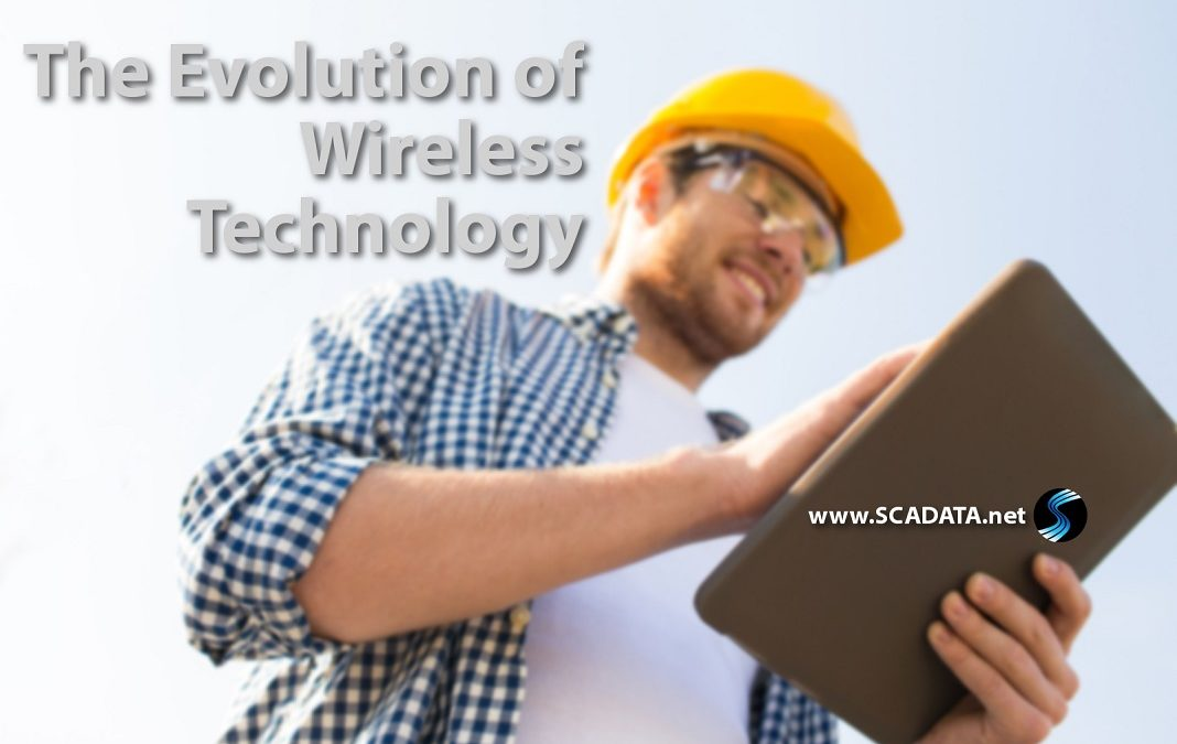 The Evolution of Wireless Technology Wireless technology uses for oil and gas