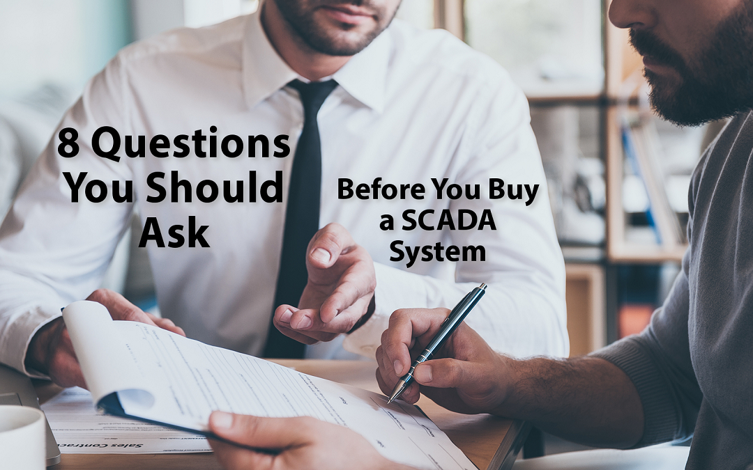 8 Questions You Should Ask Before You Buy a SCADA System