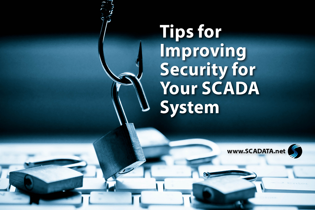 Tips for Improving Security for Your SCADA System