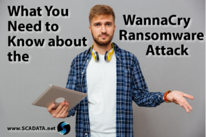 What You Need to Know about the WannaCry Ransomware Attack
