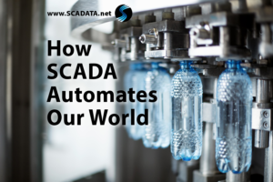 How SCADA Automates Our World