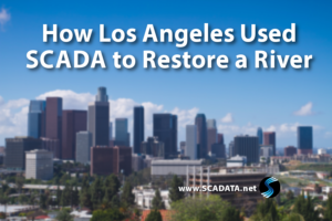 How Los Angeles Used SCADA to Restore a River