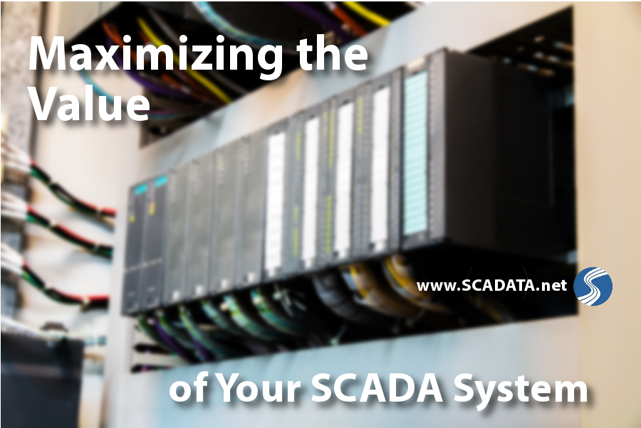 Maximizing the Value of Your SCADA System